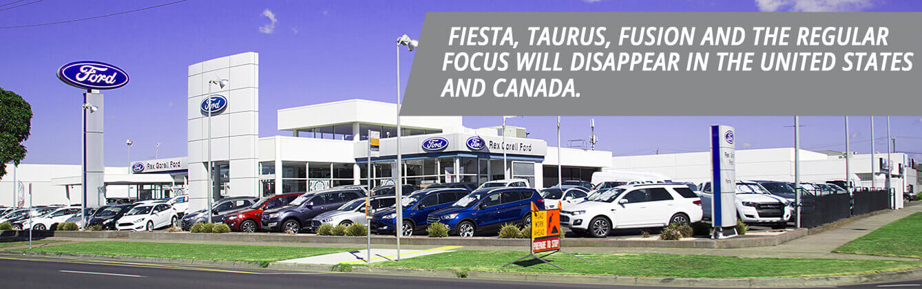 Ford Phases Out All But 2 Cars Protect My Car Blog Dealership